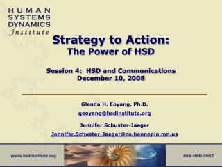Strategy to Action: The Power of HSD Session 4:  HSD and Communications December 10, 2008