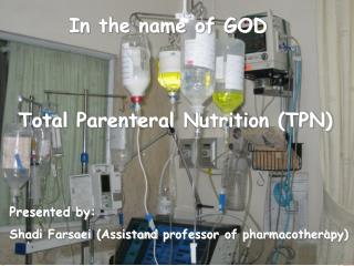 Total  Parenteral  Nutrition (TPN)