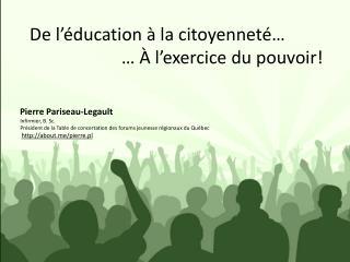 De l'éducation à la citoyenneté…                      … À l'exercice du pouvoir!