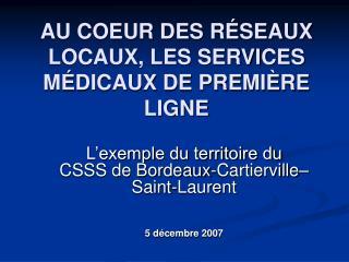 AU COEUR DES R�SEAUX LOCAUX, LES SERVICES M�DICAUX DE PREMI�RE LIGNE