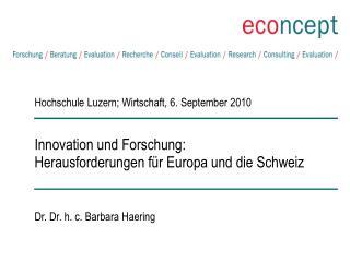 Innovation und Forschung:  Herausforderungen für Europa und die Schweiz