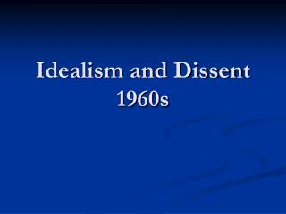 Idealism and Dissent 1960s