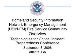 Technologies for Critical Incident Preparedness Conference September 8, 2006 Atlanta, GA