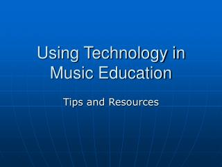 Using Technology in Music Education