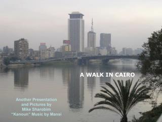 A WALK IN CAIRO
