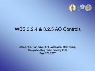 WBS 3.2.4  3.2.5 AO Controls