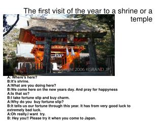 The first visit of the year to a shrine or a                       temple