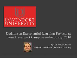 Updates on Experiential Learning Projects at Four Davenport Campuses—February, 2010