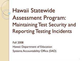 Hawaii Statewide Assessment Program: Maintaining Test Security and Reporting Testing Incidents