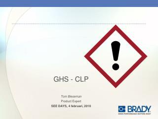 GHS - CLP Tom Bieseman Product Expert  SEE DAYS, 4 februari, 2010