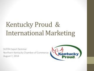 Kentucky Proud  & International Marketing