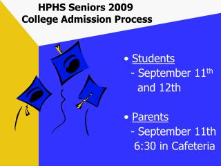 HPHS Seniors 2009  College Admission Process