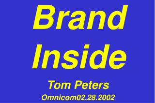 Brand Inside Tom Peters Omnicom02.28.2002