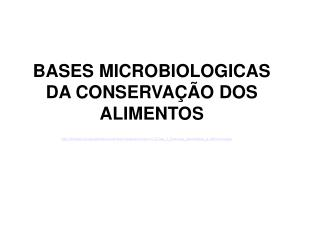 BASES MICROBIOLOGICAS DA CONSERVAÇÃO DOS ALIMENTOS
