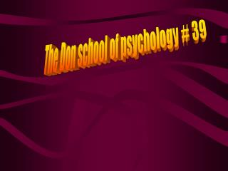 The Don school of psychology # 39