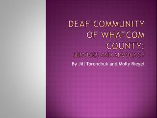 Deaf community of whatcom county: services and advocacy