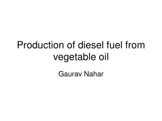 Production of diesel fuel from vegetable oil
