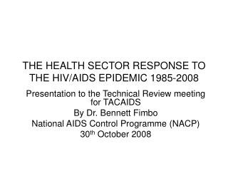 THE HEALTH SECTOR RESPONSE TO THE HIV/AIDS EPIDEMIC 1985-2008
