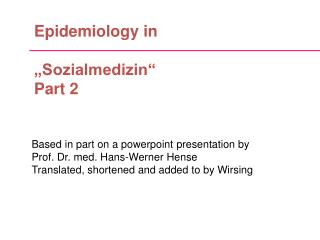 "Epidemiology in  ""Sozialmedizin"" Part 2"