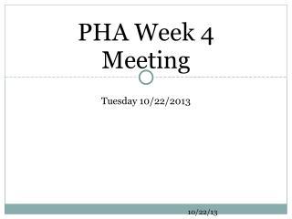 PHA Week 4 Meeting