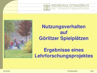 Nutzungsverhalten auf  Görlitzer Spielplätzen Ergebnisse eines Lehrforschungsprojektes