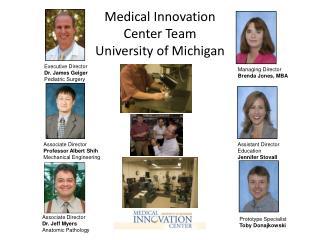 Medical Innovation Center Team  University of Michigan