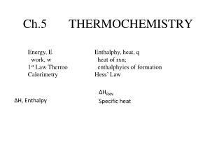 Ch.5       THERMOCHEMISTRY