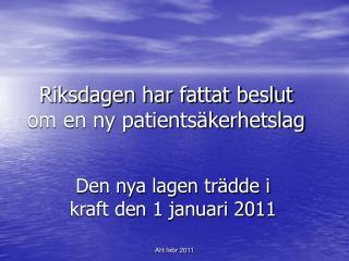 Riksdagen har fattat beslut om en ny patientsäkerhetslag