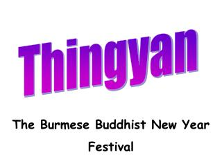 The Burmese Buddhist New Year  Festival