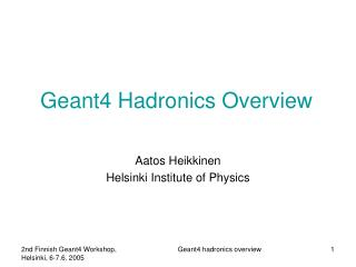 Geant4 Hadronics Overview
