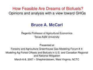 How Feasible Are Dreams of Biofuels? Opinions and analysis with a view toward GHGs