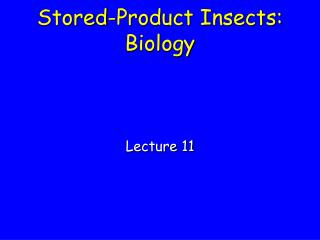 Stored-Product Insects: Biology