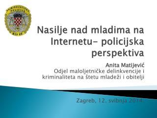 Nasilje nad mladima na Internetu- policijska perspektiva