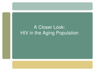 A Closer Look:  HIV in the Aging Population