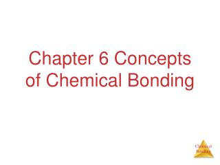 Chapter 6 Concepts of Chemical Bonding