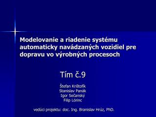 Modelovanie ariadenie systému automaticky navádzaných vozidiel pre dopravu vo výrobných procesoch