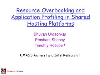 Resource Overbooking and Application Profiling in Shared Hosting Platforms