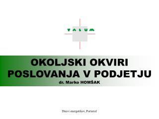 OKOLJSKI OKVIRI POSLOVANJA V PODJETJU dr. Marko HOMŠAK