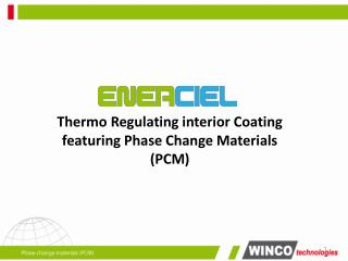 Thermo  Regulating interior Coating featuring  Phase Change  Materials  (PCM)