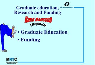 Graduate education, Research and Funding