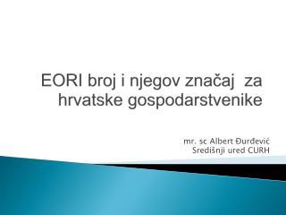 EORI broj i njegov značaj  za hrvatske gospodarstvenike