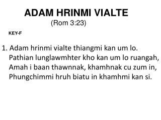 1. Adam  hrinmi vialte thiangmi kan  um lo.  Pathian lunglawmhter kho kan  um lo  ruangah ,