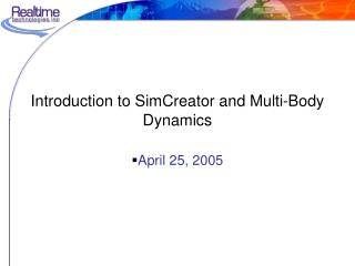 Introduction to SimCreator and Multi-Body Dynamics