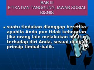 BAB III ETIKA DAN TANGGUNG JAWAB SOSIAL BISNIS