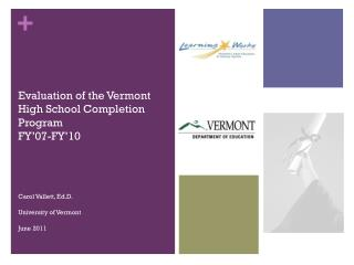 Evaluation of the Vermont High School Completion Program FY'07-FY'10