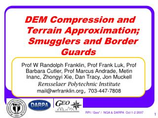 DEM Compression and    Terrain Approximation;    Smugglers and Border Guards