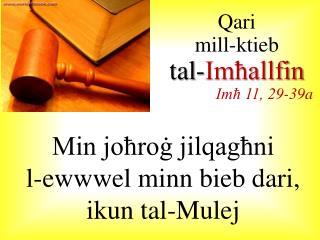 Min joħroġ jilqagħni  l-ewwwel minn bieb dari, ikun tal-Mulej
