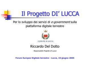 Il Progetto DI' LUCCA