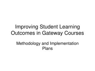 Improving Student Learning Outcomes in Gateway Courses