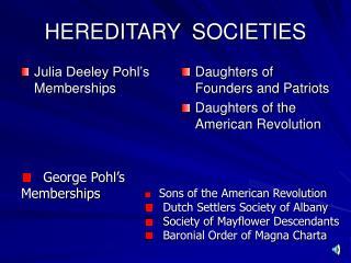 HEREDITARY  SOCIETIES